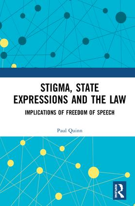 Stigma, State Expressions and the Law: Implications of Freedom of Speech book cover