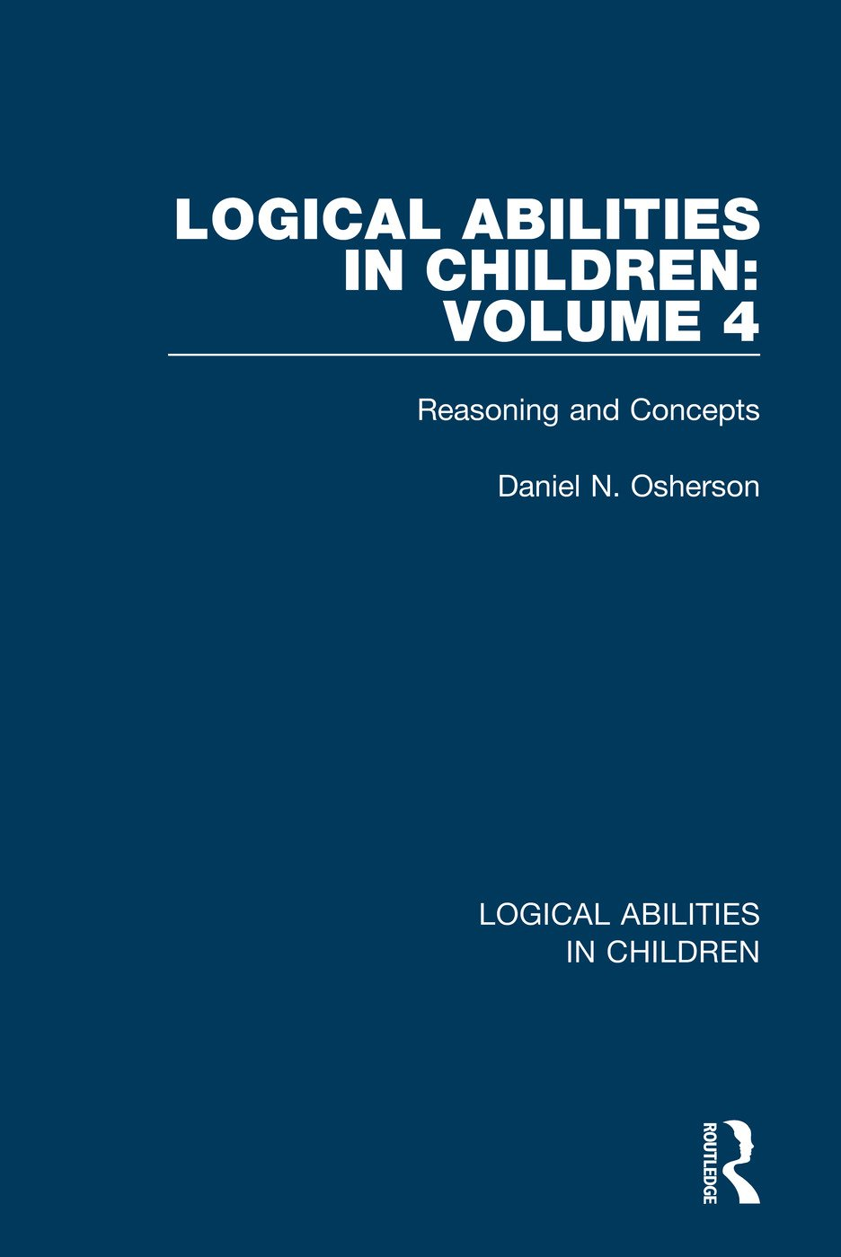 Logical Abilities in Children: Volume 4: Reasoning and Concepts book cover