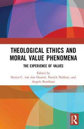 Theological Ethics and Moral Value Phenomena: The Experience of Values, 1st Edition (Hardback) book cover