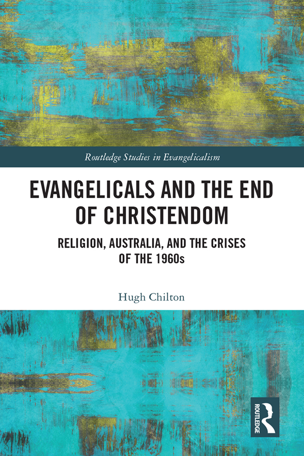 Evangelicals and the End of Christendom: Religion, Australia and the Crises of the 1960s book cover