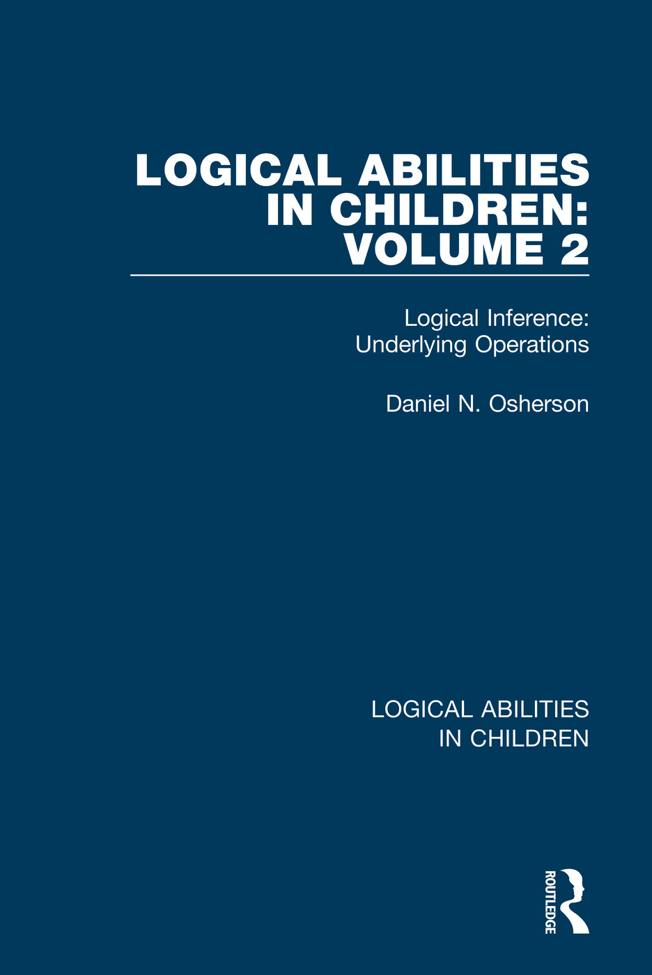 Logical Abilities in Children: Volume 2: Logical Inference: Underlying Operations book cover