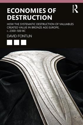 Economies of Destruction: Why Bronze Age People Gave Up Valuables, 1st Edition (Paperback) book cover