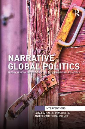 Narrative Global Politics: Theory, History and the Personal in International Relations, 1st Edition (Paperback) book cover