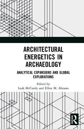 Architectural Energetics in Archaeology: Analytical Expansions and Global Explorations book cover