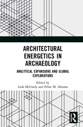 Architectural Energetics in Archaeology: Analytical Expansions and Global Explorations, 1st Edition (Hardback) book cover