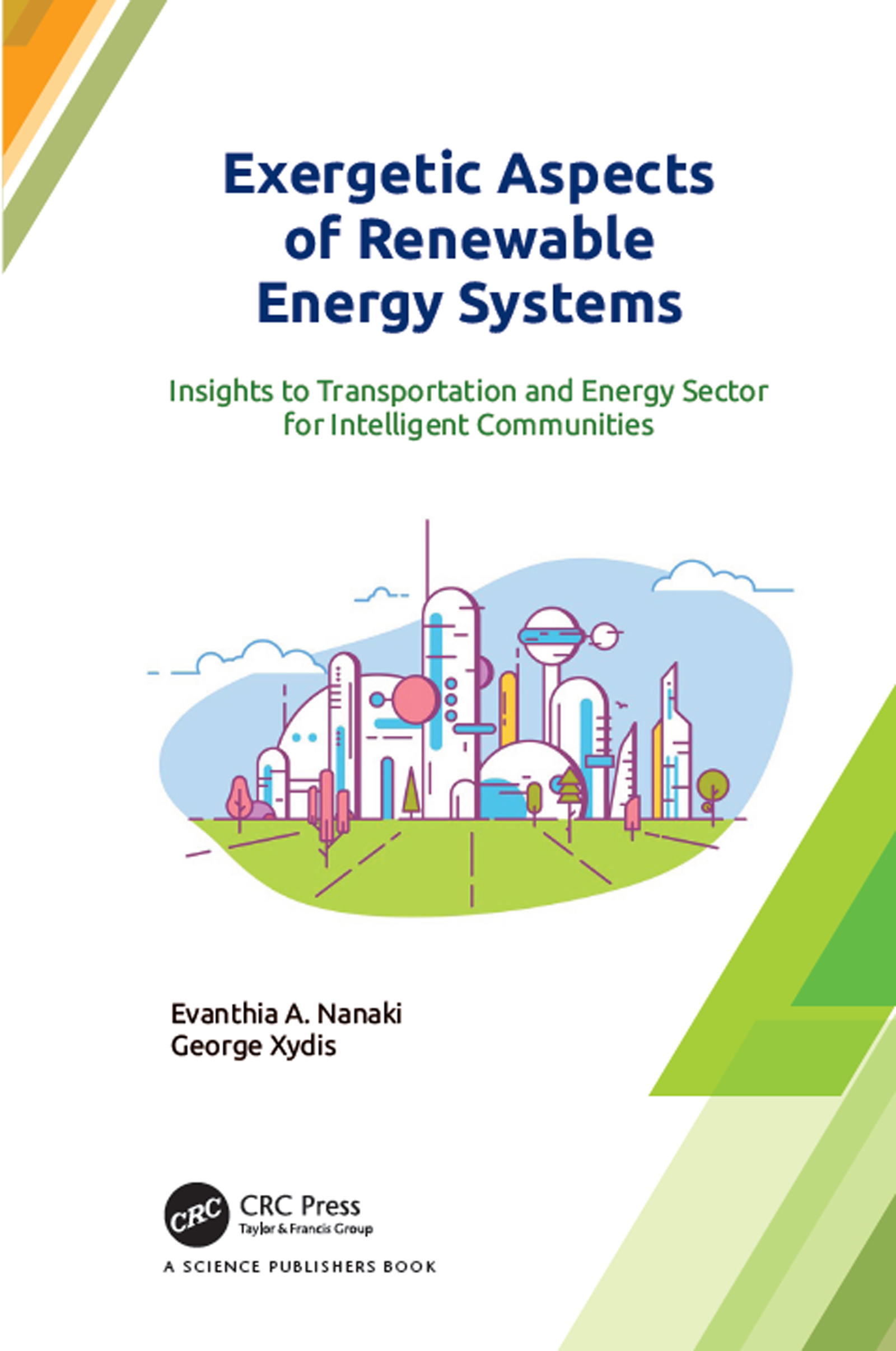 Exergetic Aspects of Renewable Energy Systems: Insights to Transportation and Energy Sector for Intelligent Communities book cover