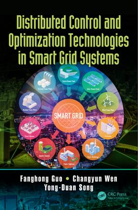 Distributed Control and Optimization Technologies in Smart Grid Systems: 1st Edition (Hardback) book cover