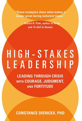 High-Stakes Leadership: Leading Through Crisis with Courage, Judgment, and Fortitude, 1st Edition (Hardback) book cover