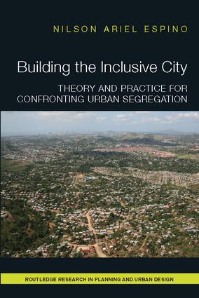 Building the Inclusive City: Theory and Practice for Confronting Urban Segregation book cover