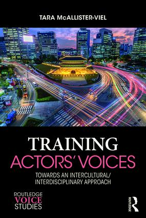 Training Actors' Voices: Towards an Intercultural/Interdisciplinary Approach book cover