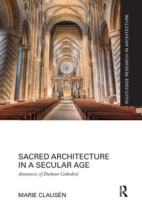 Sacred Architecture in a Secular Age: Anamnesis of Durham Cathedral (Paperback) book cover