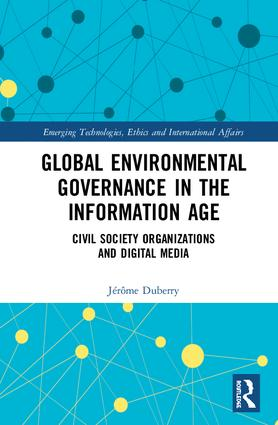 Global Environmental Governance in the Information Age: Civil Society Organizations and Digital Media, 1st Edition (Hardback) book cover