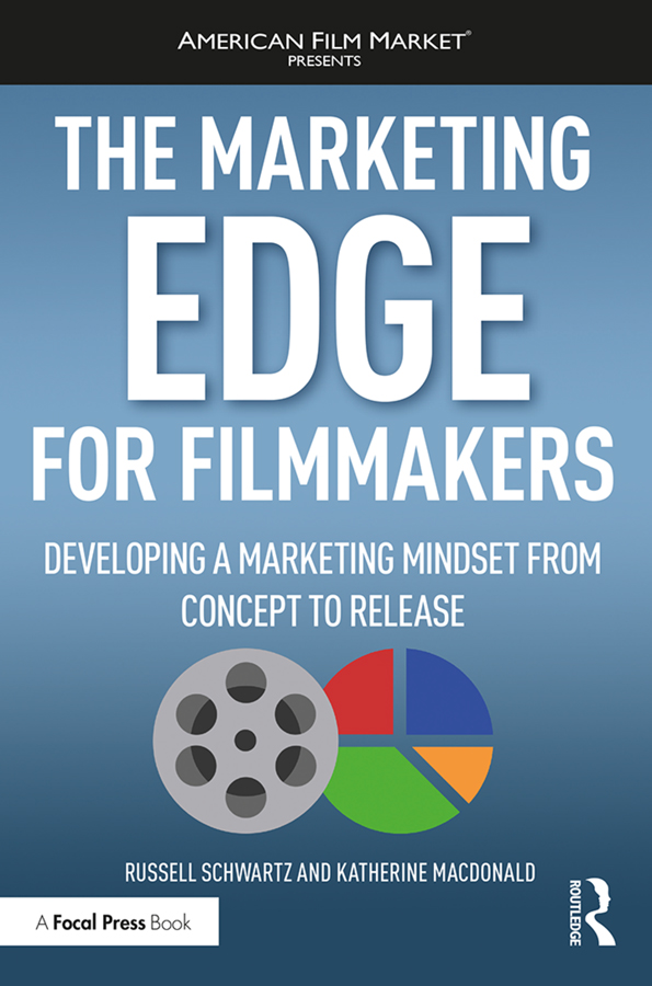 The Marketing Edge for Filmmakers: Developing a Marketing Mindset from Concept to Release book cover
