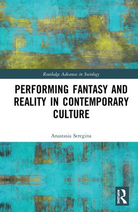 Performing Fantasy and Reality in Contemporary Culture book cover