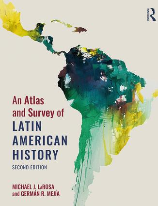 An Atlas and Survey of Latin American History: 2nd Edition (Paperback) book cover
