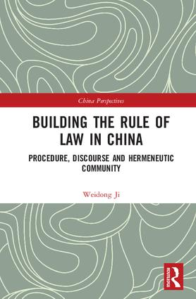 Building the Rule of Law in China: Procedure, Discourse and Hermeneutic Community book cover