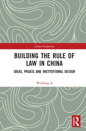 Building the Rule of Law in China: Ideas, Praxis and Institutional Design book cover