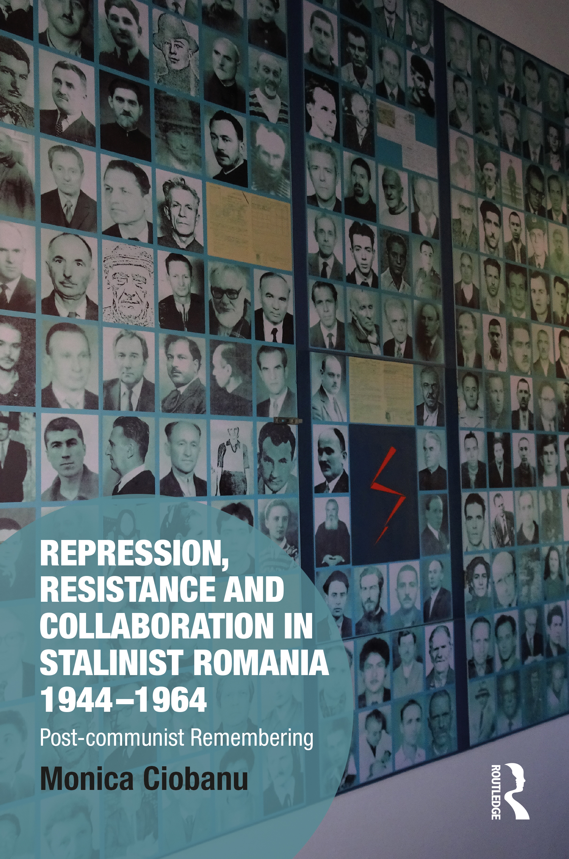 Repression, Resistance and Collaboration in Stalinist Romania 1944–1964