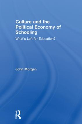 Culture and the Political Economy of Schooling: What's Left for Education?, 1st Edition (Paperback) book cover
