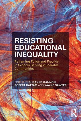 Resisting Educational Inequality: Reframing Policy and Practice in Schools Serving Vulnerable Communities, 1st Edition (Paperback) book cover