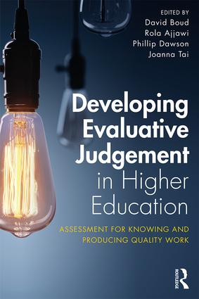 Developing Evaluative Judgement in Higher Education: Assessment for Knowing and Producing Quality Work, 1st Edition (Paperback) book cover