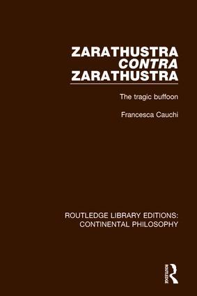 Zarathustra Contra Zarathustra: The Tragic Buffoon book cover
