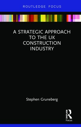 A Strategic Approach to the UK Construction Industry: 1st Edition (Hardback) book cover