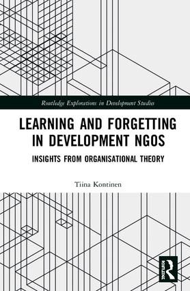 Learning and Forgetting in Development NGOs: Insights from Organisational Theory book cover