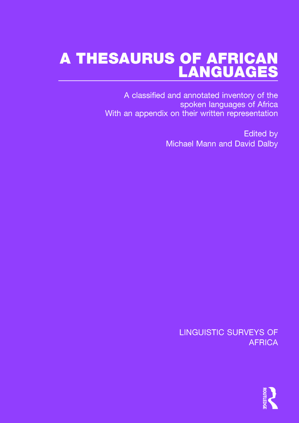 A Thesaurus of African Languages: A Classified and Annotated Inventory of the Spoken Languages of Africa With an Appendix on Their Written Representation book cover