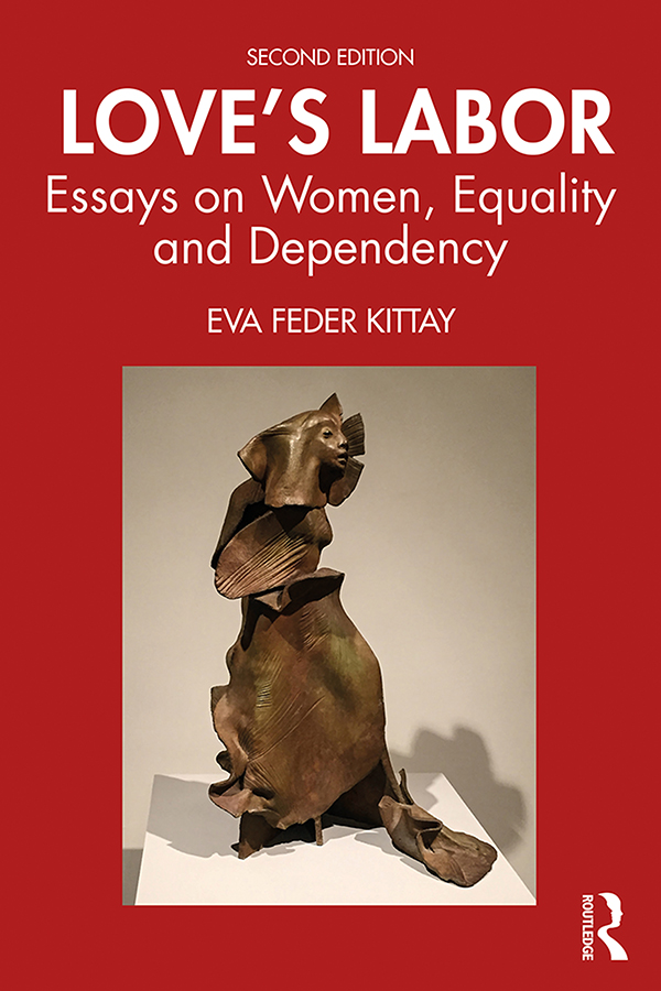 Love's Labor: Essays on Women, Equality and Dependency, 2nd Edition (Hardback) book cover