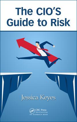 The CIO's Guide to Risk: 1st Edition (Hardback) book cover
