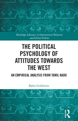 The Political Psychology of Attitudes towards the West: An Empirical Analysis from Tamil Nadu book cover