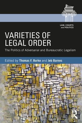 Varieties of Legal Order: The Politics of Adversarial and Bureaucratic Legalism, 1st Edition (Paperback) book cover