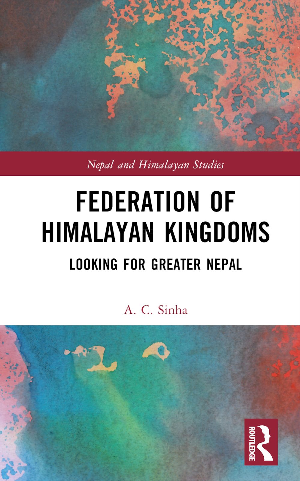 Federation of Himalayan Kingdoms: Looking for Greater Nepal book cover