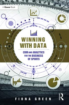 Winning With Data: CRM and Analytics for the Business of Sports, 1st Edition (Hardback) book cover
