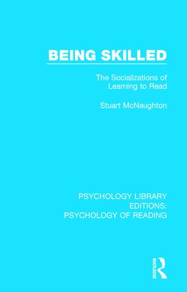 Being Skilled: The Socializations of Learning to Read book cover