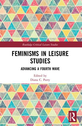 Feminisms in Leisure Studies: Advancing a Fourth Wave book cover
