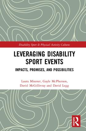 Leveraging Disability Sport Events: Impacts, Promises, and Possibilities book cover