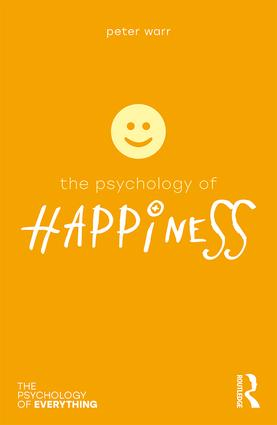 The Psychology of Happiness: 1st Edition (Paperback) book cover