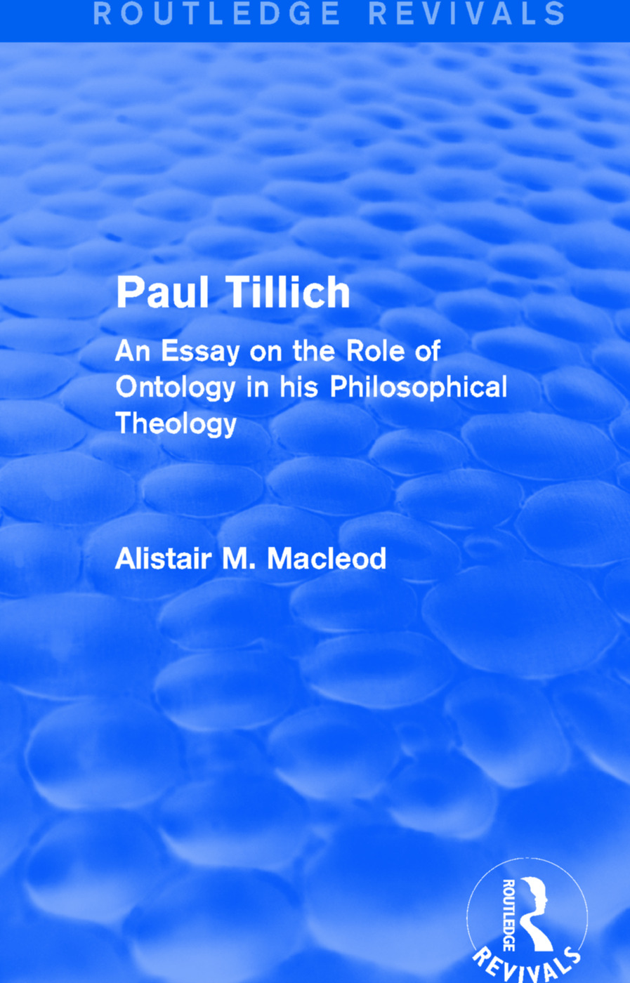 Routledge Revivals: Paul Tillich (1973): An Essay on the Role of Ontology in his Philosophical Theology book cover