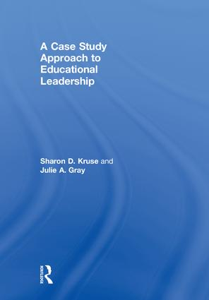 A Case Study Approach to Educational Leadership: 1st Edition (Hardback) book cover