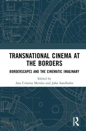 Transnational Cinema at the Borders: Borderscapes and the cinematic imaginary book cover