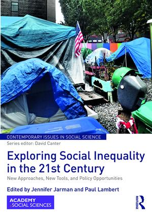 Exploring Social Inequality in the 21st Century: New Approaches, New Tools, and Policy Opportunities, 1st Edition (Hardback) book cover