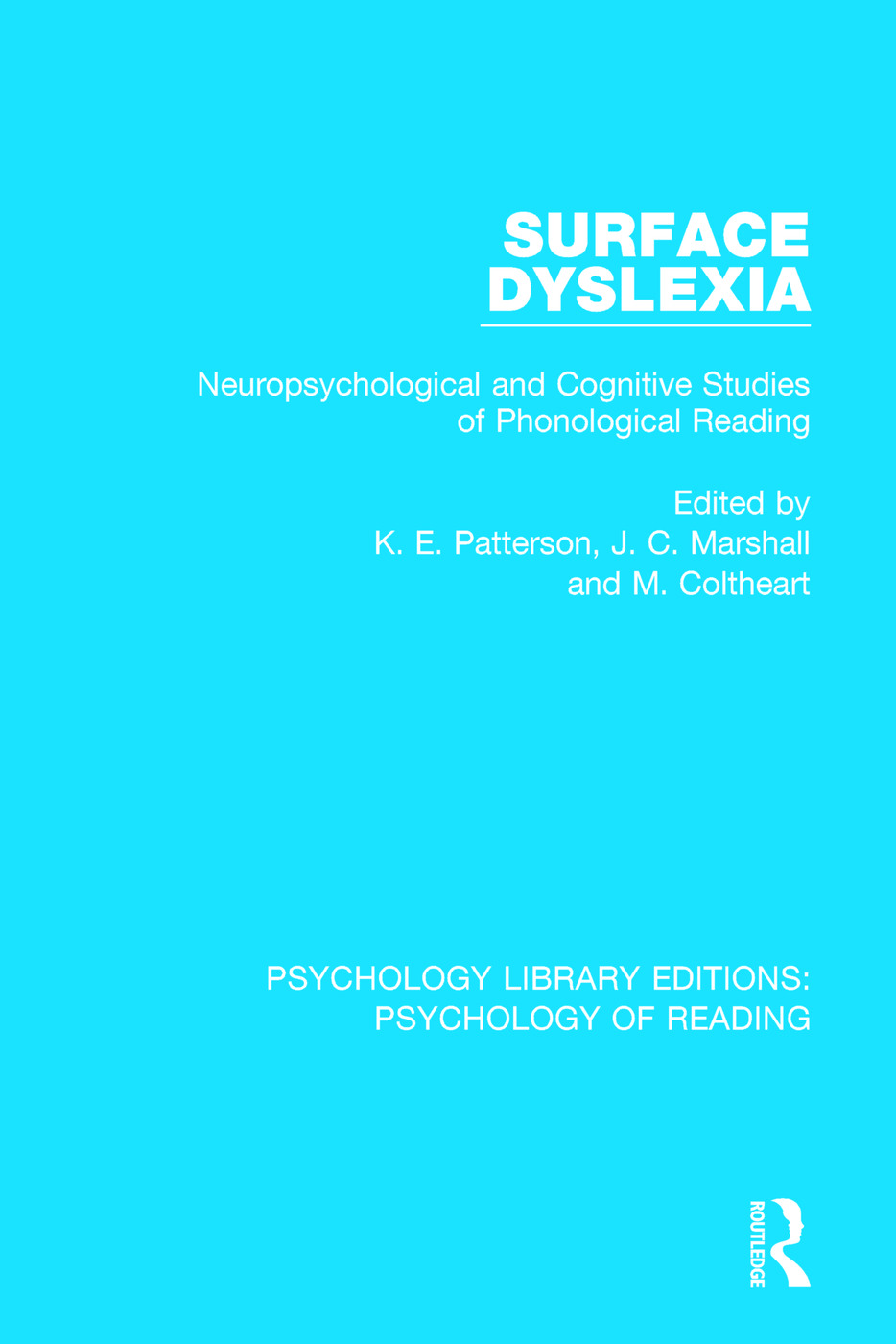 Surface Dyslexia: Neuropsychological and Cognitive Studies of Phonological Reading book cover
