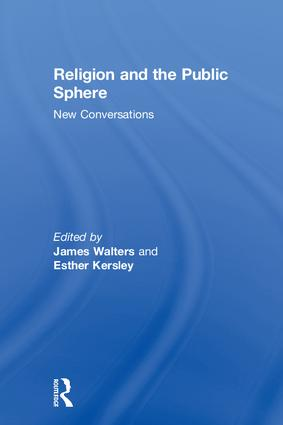 Religion and the Public Sphere: New Conversations, 1st Edition (Hardback) book cover
