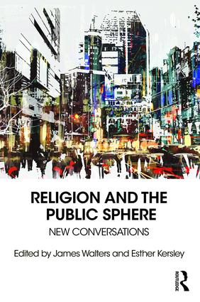Religion and the Public Sphere: New Conversations, 1st Edition (Paperback) book cover