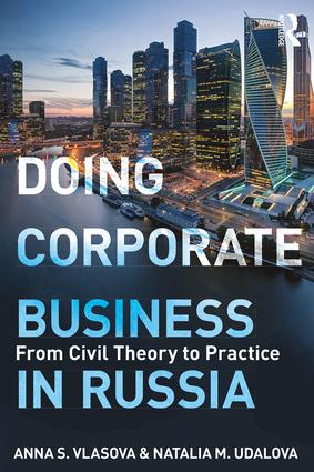 Doing Corporate Business in Russia: From Civil Theory to Practice, 1st Edition (e-Book) book cover