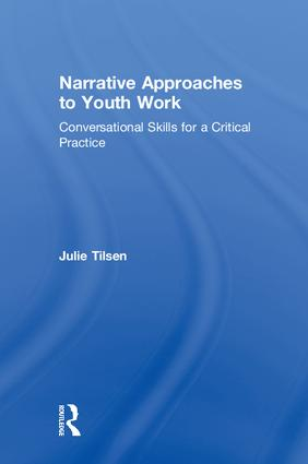 Narrative Approaches to Youth Work: Conversational Skills for a Critical Practice book cover