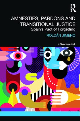 Amnesties, Pardons and Transitional Justice: Spain's Pact of Forgetting book cover