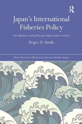 Japan's International Fisheries Policy: Law, Diplomacy and Politics Governing Resource Security book cover